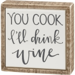 Wine Love You Cook I'll Drink Wine Decorative Mini Wooden Box Sign 4x4 from Primitives by Kathy