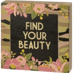 Camo Floral Design Find Your Beauty Decorative Wooden Box Sign 8x8 from Primitives by Kathy