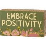 Floral Design Embrace Positivity Decorative Wooden Block Sign 5x3 from Primitives by Kathy