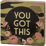 Floral Wreath Camo Design You Got This Decorative Wooden Block Sign 6x6 from Primitives by Kathy
