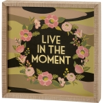 Floral Wreath Desgin Live In The Moment Decorative Inset Wooden Box Sign 12x12 from Primitives by Kathy