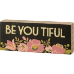 Floral Camo Design Be You Tiful Decorative Wooden Block Sign 6 Inch x 2.5 Inch from Primitives by Kathy