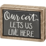 Cat Lover Our Cat Lets Us Live Here Decorative Mini Wooden Box Sign 4x3 from Primitives by Kathy