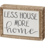 Less House More Home Decorative Wooden Mini Box Sign 4x3 from Primitives by Kathy