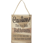 Caution This Is A Kids Bathroom Hanging Wooden Sign 10.5 Inch from Primitives by Kathy