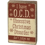 O.C.D. Obsessive Christmas Disorder Decorative Wooden Block Sign 6 Inch from Primitives by Kathy