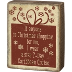 Rustic Design Christmas Shopping I Wear A Size 7-Day Caribbean Cruise Wooden Box Sign 7.5 Inch from Primitives by Kathy