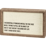 Punched Myself In The Face Describe My Life Decorative Inset Wooden Box Sign 10x6 from Primitives by Kathy