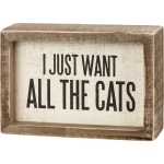 Cat Lover I Just Want All The Cats Decorative Inset Wooden Box Sign 5.5 Inch x 3.75 Inch from Primitives by Kathy