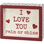 Rustic Heart Design I Love You Rain Or Shine Decorative Inset Wooden Box Sign 6x5 from Primitives by Kathy