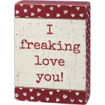 Debossed Heart Design I Freaking Love You Decorative Slat Wood Box Sign 5x7 from Primitives by Kathy
