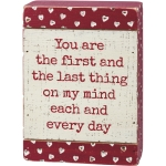 You Are The First & Last Thing On My Mind Everyday Heart Design Wooden Slat Box Sign 5x7 from Primitives by Kathy
