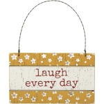 Rustic Slat Wood Star Design Laugh Every Day Hanging Ornament Sign 5x3 from Primitives by Kathy