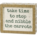 Take Time To Stop And Nibble The Carrots Decorative Inset Wooden Box Sign 6x5 from Primitives by Kathy