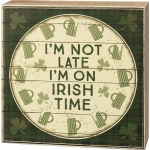 Beer Stein Print Design I'm Not Late I'm On Irish Time Decorative Wooden Box Sign 6.5 Inch from Primitives by Kathy
