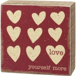 Rustic Hearts Design Love Yourself More Decorative Wooden Box Sign 4x4 from Primitives by Kathy