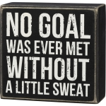 No Goal Was Met Without A Little Sweat Decorative Wooden Box Sign 5 Inch from Primitives by Kathy