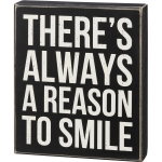 There's Always A Reason To Smile Decorative Wooden Box Sign 7.5 Inch x9 Inch from Primitives by Kathy