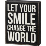 Let Your Smile Change The World Decorative Wooden Box Sign 6.5 Inch x 8 Inch from Primitives by Kathy