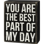 You Are The Best Part Of My Day Decorative Wooden Box Sign 4.25 Inch from Primitives by Kathy