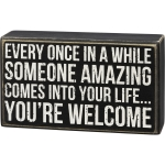 Every Once In A While Someone Amazing Comes Into Your Life Wooden Box Sign from Primitives by Kathy
