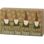 Embrace Your Inner Gnome Decorative Wooden Box Sign 7 Inch from Primitives by Kathy