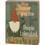 Gnomes Welcome People Tolerated Decorative Wooden Box Sign 5.5 Inch x 7.25 Inch from Primitives by Kathy