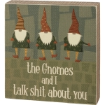 The Gnomes And I Talk Shit About You Decorative Wooden Box Sign 7 Inch from Primitives by Kathy