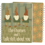 The Gnomes And I Talk Shit About You Spiral Notebook (120 Lined Pages) from Primitives by Kathy