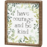 Botanical Greenery Design Have Courage And Be Kind Decorative Inset Wooden Box Sign 8x10 from Primitives by Kathy