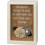 Felt Floral Accent Distance Is Just A Test Of Love Decorative Inset Wooden Box Sign 4x6 from Primitives by Kathy