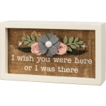 Felt Floral Accent I Wish You Were Here Or I Was There Decorative Inset Wooden Box Sign 7x4 from Primitives by Kathy