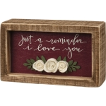 Felt Floral Accents Just A Reminder I Love You Decorative Inset Wooden Box Sign 5x3 from Primitives by Kathy