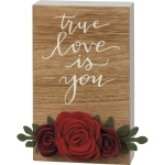 Felt Flowers Accetn True Love Is You Decorative Wooden Block Sign 3x5 from Primitives by Kathy