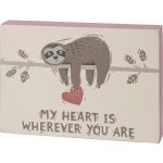 Heart & Sloth My Heart Is Wherever You Are Decorative Wooden Block Sign 7x5 from Primitives by Kathy