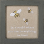 In A World Where You Can Be Anything Be Kind Bumblebee Design Decorative Stitched Sign 8x8 from Primitives by Kathy
