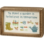 To Plant A Garden Is To Believe In Tomorrow Decorative Inset Wooden Box Sign 6x4 from Primitives by Kathy