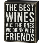The Best Wines Are The Ones We Drink With Friends Decorative Wooden Box Sign 4x5 from Primitives by Kathy