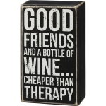Good Friends & A Bottle Of Wine Cheaper Than Therapy Decorative Wooden Box Sign 3.5 Inch x 6 Inch from Primitives by Kathy