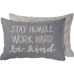 Double Sided Stay Humble Work Hard Be Kind Decorative Cotton Throw Pillow 15x10 from Primitives by Kathy