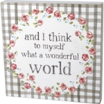 Floral Wreath Design And I Think To Myself What A Wonderful World Wooden Block Sign from Primitives by Kathy