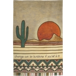Desert Cactus & Sun Change Can Be Sunshine Let It In Cotton Kitchen Dish Towel 18x28 from Primitives by Kathy