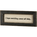 I Hope Everything Comes Out Okay Stitched Framed Bathroom Décor Sign 8.5 Inch from Primitives by Kathy