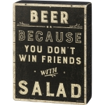 Beer Because You Don't Win Friends With Salad Decorative Wooden Box Sign 5 Inch x 6.75 Inch from Primitives by Kathy
