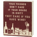 True Friends Care If You Have Wine Decorative Wooden Box Sign 6 Inch x 7.25 Inch from Primitives by Kathy