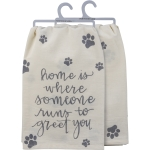 Pet Lover Paw Print Design Home Is Where Someone Runs To Greet You Cotton Dish Towel 28x28 from Primitives by Kathy