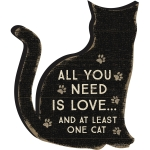 Cat Lover All You Need Is Love And At Least One Cat Decorative Wooden Sign 4 Inch from Primitives by Kathy