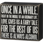 Once In A While Loves Gives Us A Fairy Tale Or Alcohol Decorative Wooden Box Sign 5 Inch from Primitives by Kathy