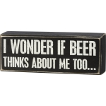 I Wonder If Beer Thinks About Me Too Decorative Wooden Box Sign 8x3 from Primitives by Kathy