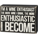 I'm A Wine Enthusiast The More I I Drink Decorative Wooden Box Sign 6 Inch x 4.5 Inch from Primitives by Kathy